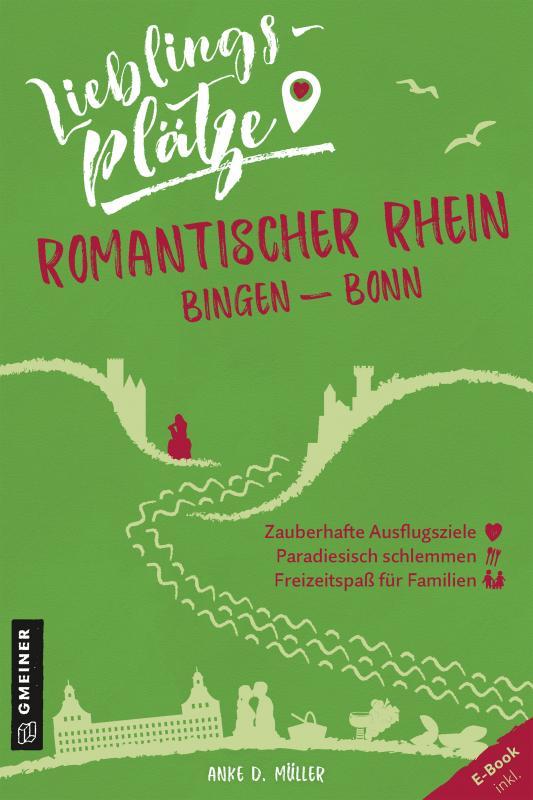 Cover-Bild Lieblingsplätze Romantischer Rhein Bingen-Bonn