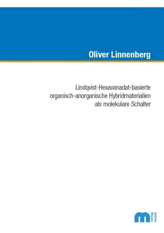 Cover-Bild Lindqvist-Hexavanadat-basierte organisch-anorganische Hybridmaterialen als molekulare Schalter