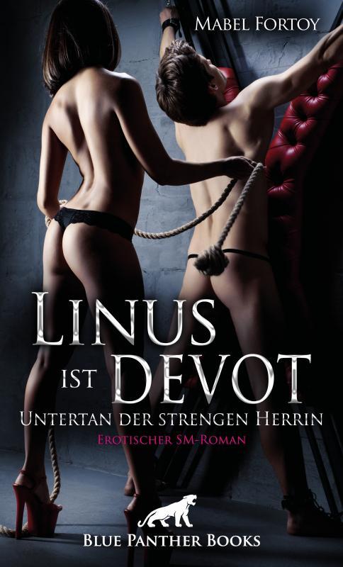 Cover-Bild Linus ist devot - Untertan der strengen Herrin | Erotischer SM-Roman