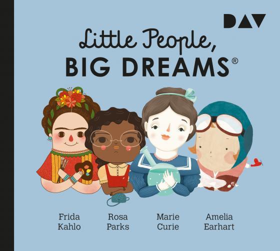 Cover-Bild Little People, Big Dreams® – Teil 3: Frida Kahlo, Rosa Parks, Marie Curie, Amelia Earhart