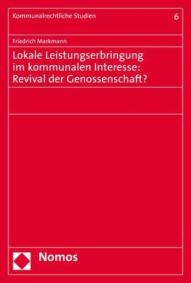 Cover-Bild Lokale Leistungserbringung im kommunalen Interesse: Revival der Genossenschaft?