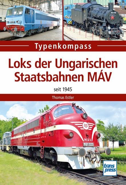 Cover-Bild Loks der Ungarischen Staatsbahnen MÁV