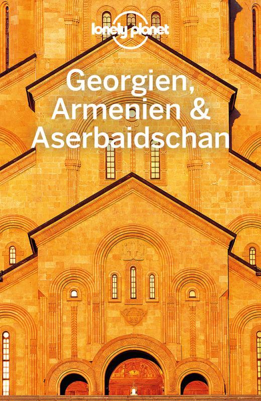 Cover-Bild Lonely Planet Reiseführer Georgien, Armenien, Aserbaidschan