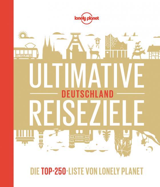 Cover-Bild Lonely Planet Ultimative Reiseziele Deutschland