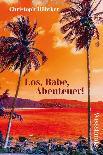 Cover-Bild Los, Babe, Abenteuer!