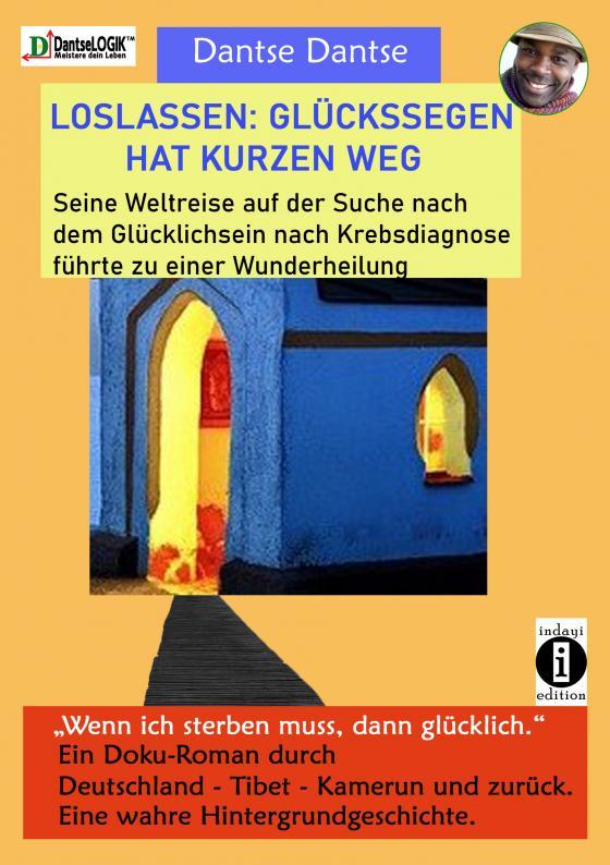 Cover-Bild LOSLASSEN: GLÜCKSSEGEN HAT KURZEN WEG. Seine Weltreise auf der Suche nach dem Glücklichsein nach Krebsdiagnose führte zu einer Wunderheilung