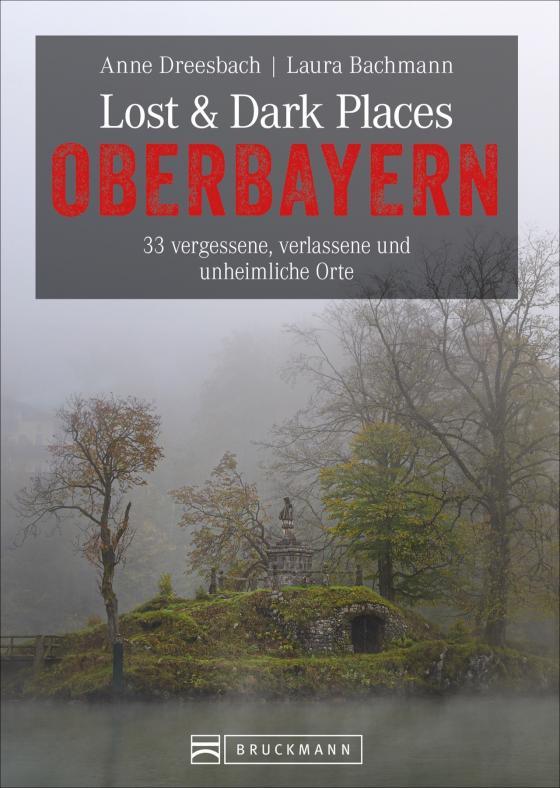 Cover-Bild Lost & Dark Places Oberbayern
