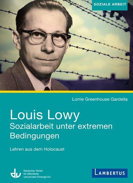 Cover-Bild Louis Lowy – Sozialarbeit unter extremen Bedingungen