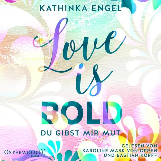 Cover-Bild Love Is Bold – Du gibst mir Mut (Love-Is-Reihe 2)