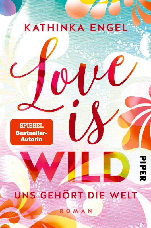 Cover-Bild Love is Wild – Uns gehört die Welt