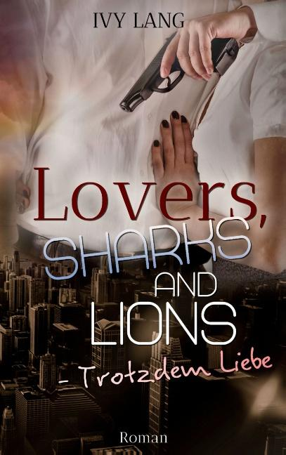 Cover-Bild Lovers, Sharks And Lions