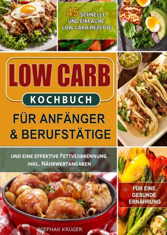 Cover-Bild Low Carb Kochbuch für Anfänger & Berufstätige