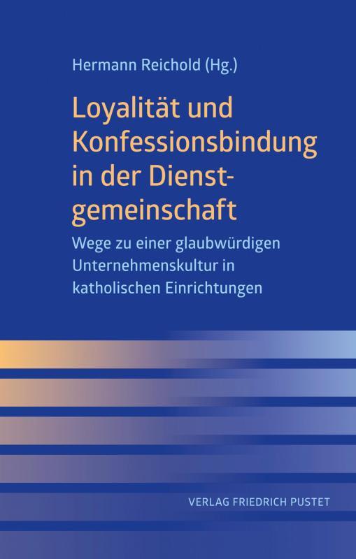 Cover-Bild Loyalität und Konfessionsbindung in der Dienstgemeinschaft