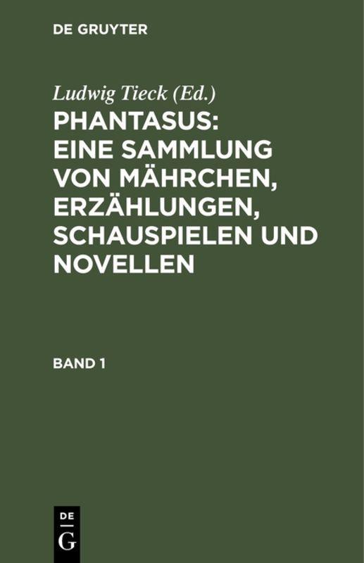 Cover-Bild Ludwig Tieck's Schriften / Phantasus: Eine Sammlung von Mährchen, Erzählungen, Schauspielen und Novellen