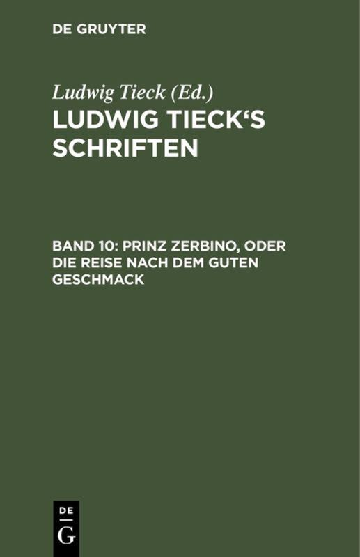 Cover-Bild Ludwig Tieck's Schriften / Prinz Zerbino, oder Die Reise nach dem guten Geschmack