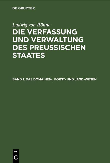 Cover-Bild Ludwig von Rönne: Die Verfassung und Verwaltung des Preussischen... / Das Domainen-, Forst- und Jagd-Wesen