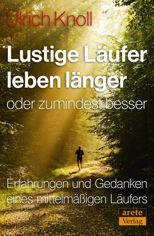 Cover-Bild Lustige Läufer leben länger - oder zumindest besser