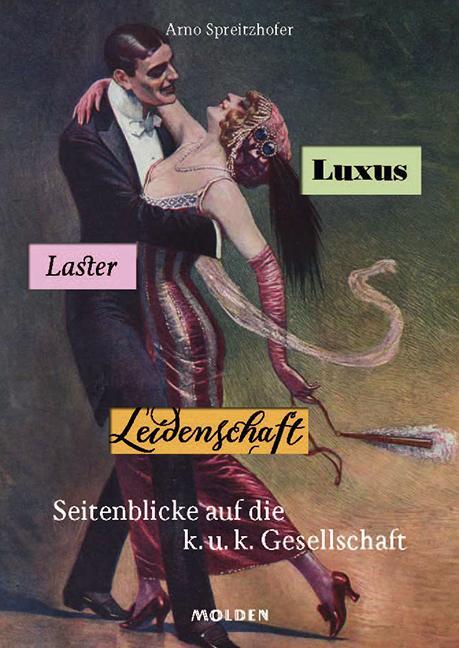 Cover-Bild Luxus, Laster, Leidenschaft