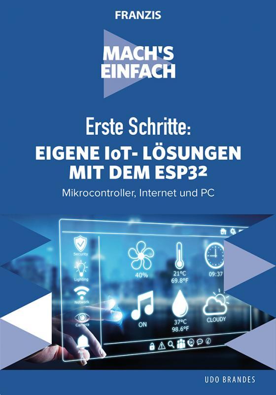Cover-Bild Mach's einfach: Eigene IoT-Lösungen mit Espressif ESP32