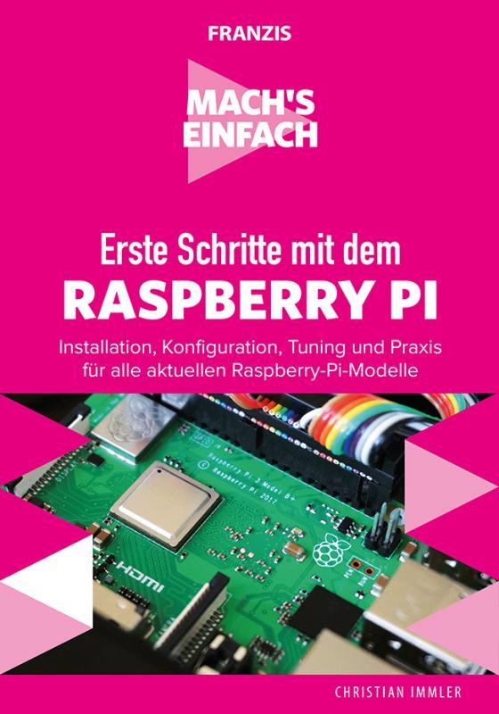Cover-Bild Mach's einfach: Erste Schritte mit Raspberry Pi