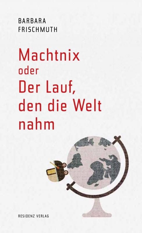 Cover-Bild Machtnix oder Der Lauf, den die Welt nahm