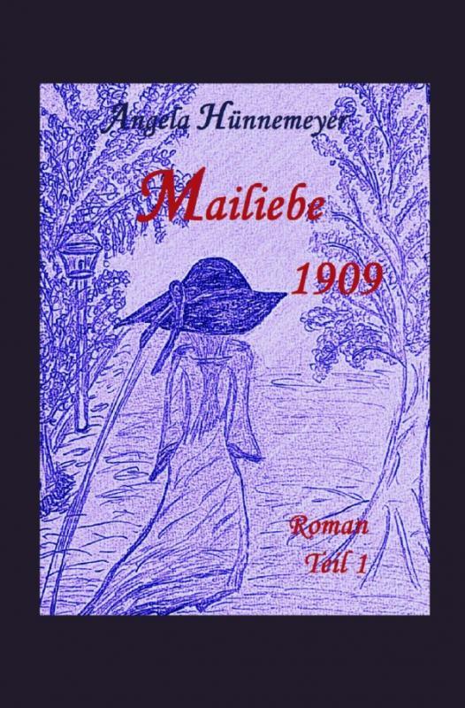Cover-Bild Mailiebe 1909 / Mailiebe 1909 Teil 1
