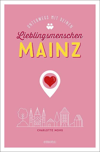 Cover-Bild Mainz. Unterwegs mit deinen Lieblingsmenschen