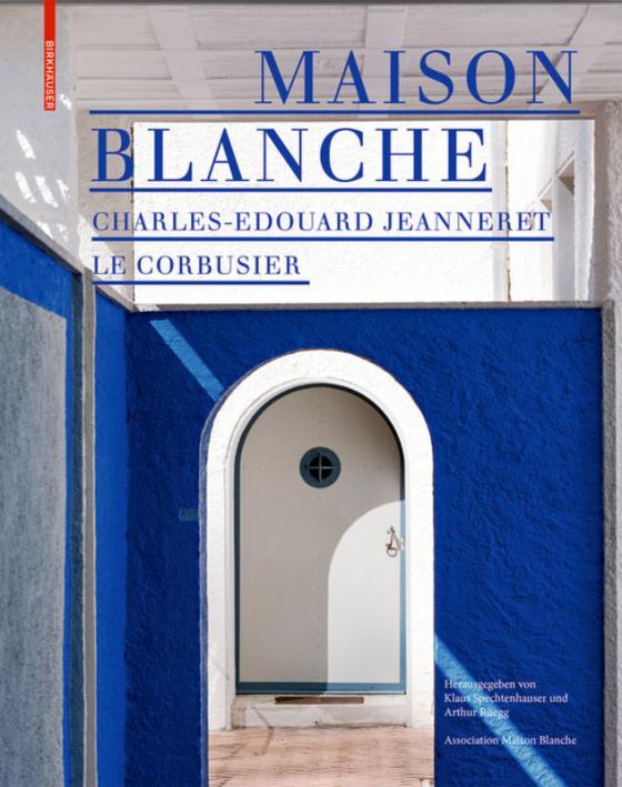 Cover-Bild Maison Blanche – Charles-Edouard Jeanneret. Le Corbusier