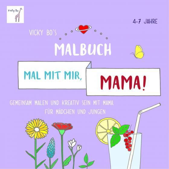 Cover-Bild Mal mit mir, Mama! Malbuch ab 4-7 Jahre