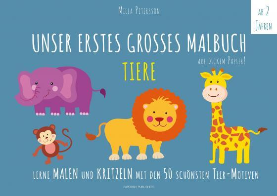 Cover-Bild Malbuch Tiere - UNSER ERSTES GROßES MALBUCH - TIERE