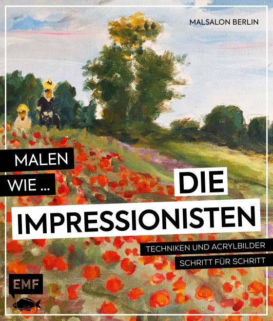 Cover-Bild Malen wie die Impressionisten