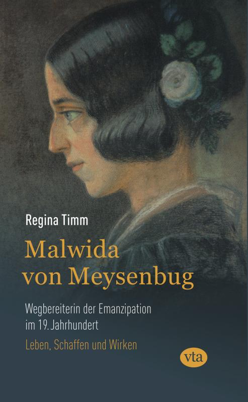 Cover-Bild Malwida von Meysenbug - Wegbereiterin der Emanzipation im 19. Jahrhundert