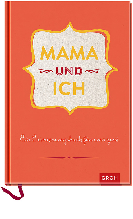 Cover-Bild Mama und ich: Ein Erinnerungsbuch für uns Zwei - veredelte Sonderausgabe