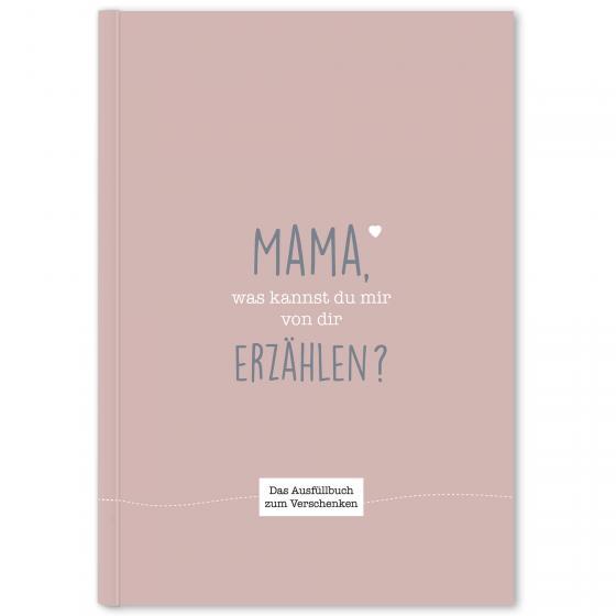 Cover-Bild Mama, was kannst du mir von dir erzählen?