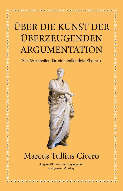 Cover-Bild Marcus Tullius Cicero: Über die Kunst der überzeugenden Argumentation