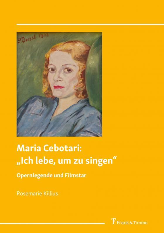 """Cover-Bild Maria Cebotari: """"Ich lebe, um zu singen"""""""