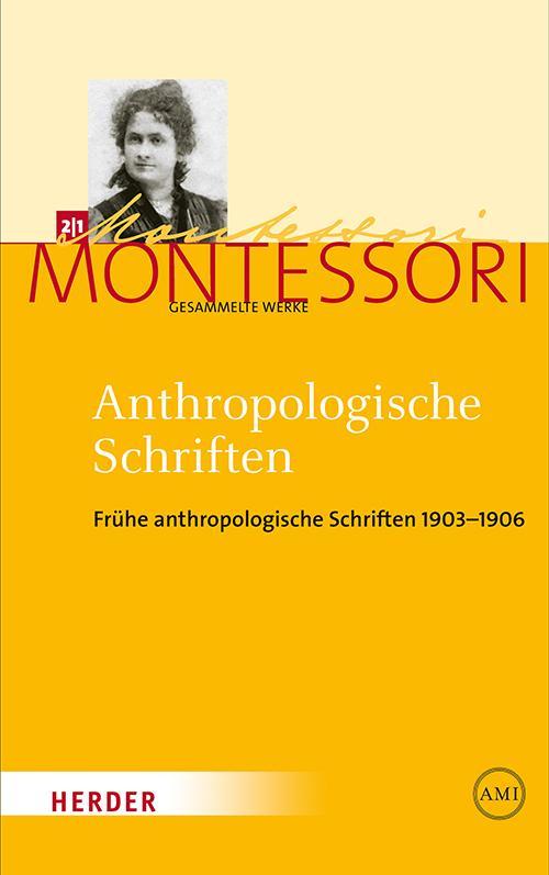 Cover-Bild Maria Montessori - Gesammelte Werke / Anthropologische Schriften I