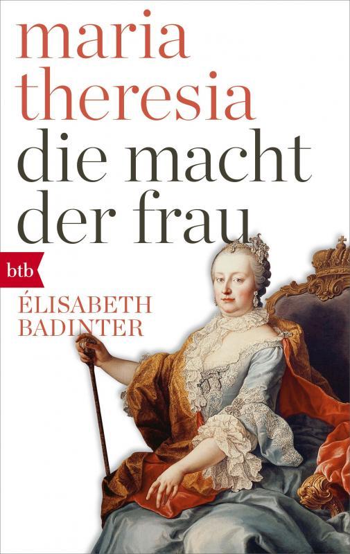 Cover-Bild Maria Theresia. Die Macht der Frau
