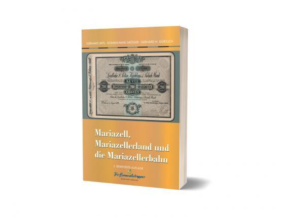 Cover-Bild Mariazell, Mariazellerland und Mariazellerbahn