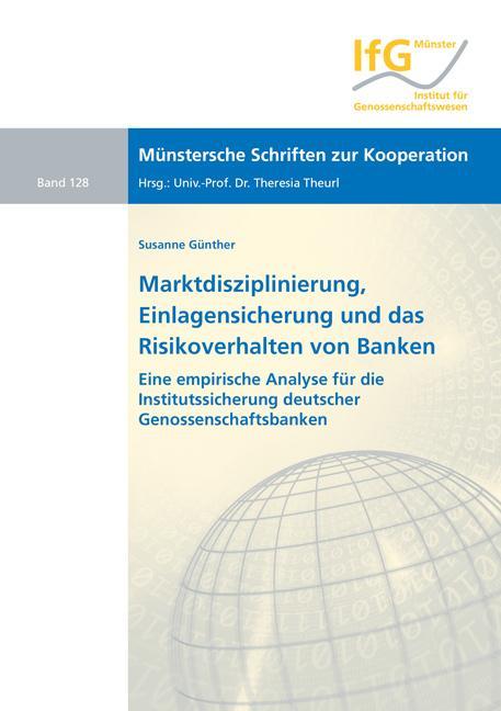 Cover-Bild Marktdisziplinierung, Einlagensicherung und das Risikoverhalten von Banken