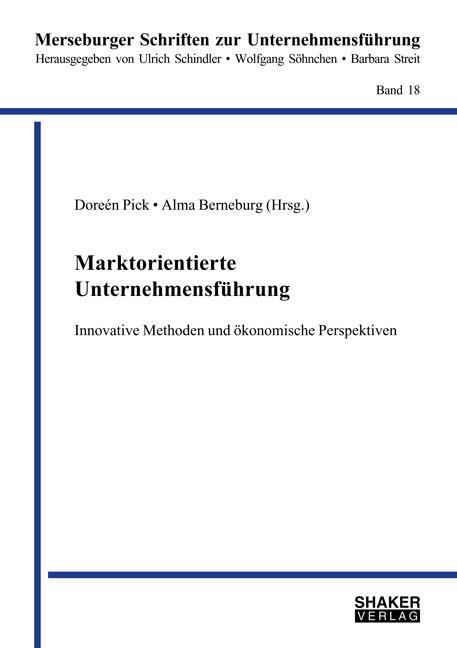 Cover-Bild Marktorientierte Unternehmensführung – Innovative Methoden und ökonomische Perspektiven