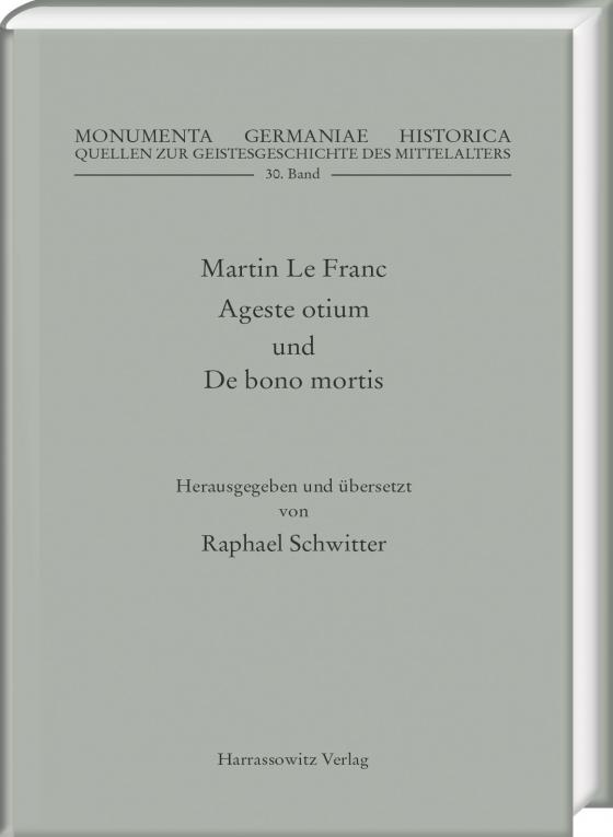 Cover-Bild Martin Le Franc. Agreste otium und De bono mortis