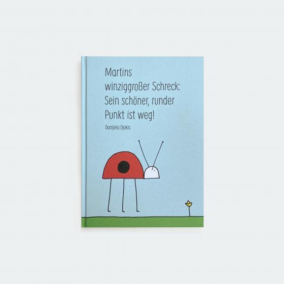 Cover-Bild Martins winziggroßer Schreck: Sein schöner, runder Punkt ist weg!