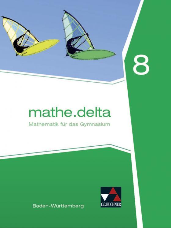 Cover-Bild mathe.delta – Baden-Württemberg / mathe.delta Baden-Württemberg 8