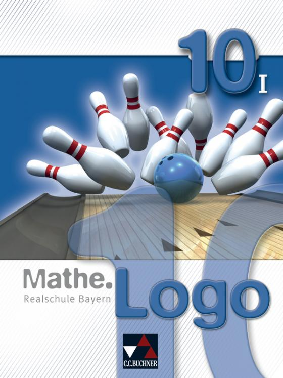 Cover-Bild Mathe.Logo – Realschule Bayern / Mathe.Logo Bayern 10/I