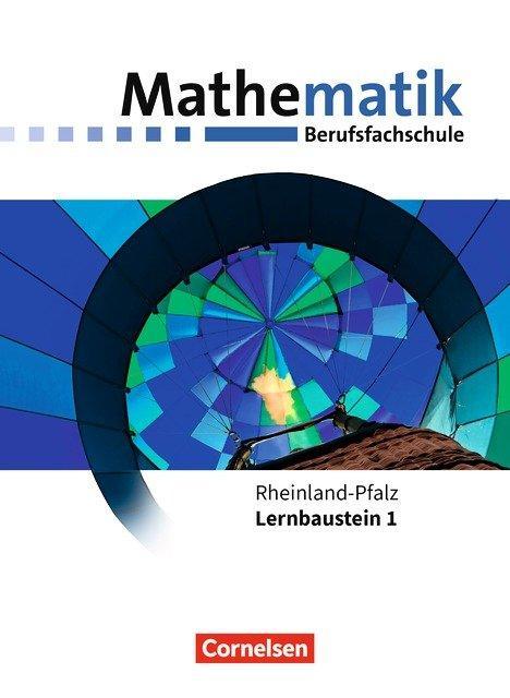 Cover-Bild Mathematik - Berufsfachschule - Neubearbeitung - Rheinland-Pfalz / Lernbaustein 1 - Schülerbuch