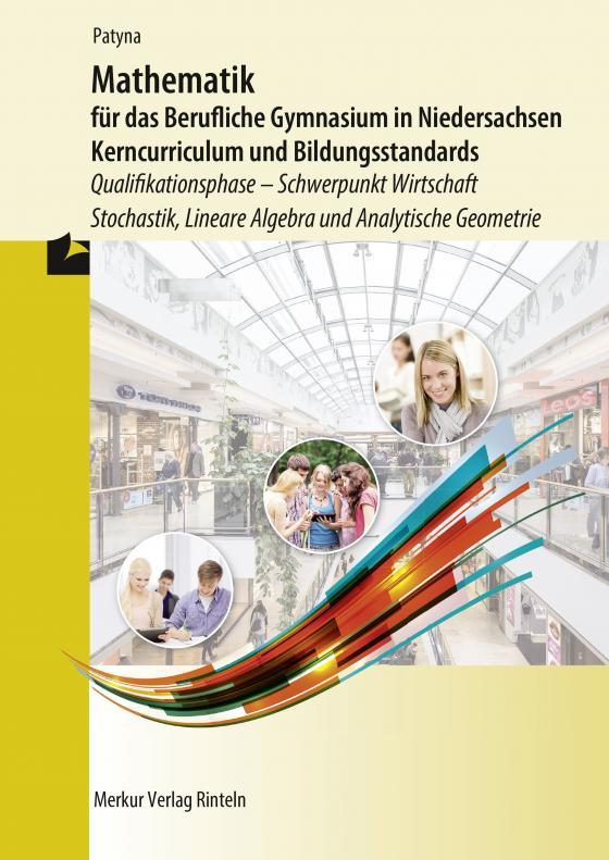 Cover-Bild Mathematik für das Berufliche Gymnasium in Niedersachsen - Kerncurriculum und Bildungstandards