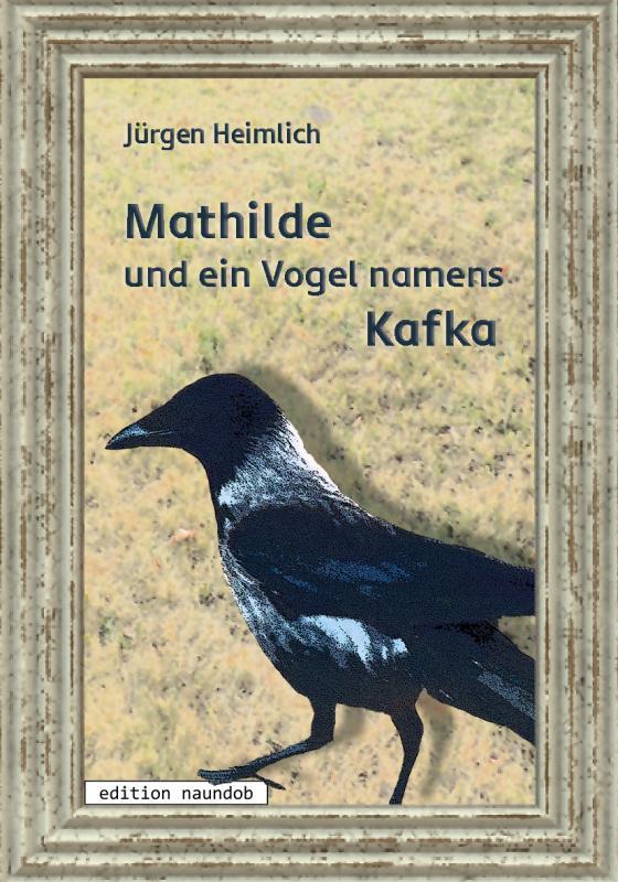 Cover-Bild Mathilde und ein Vogel namens Kafka