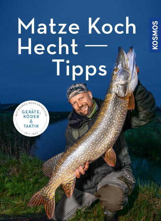 Cover-Bild Matze Kochs Hecht-Tipps