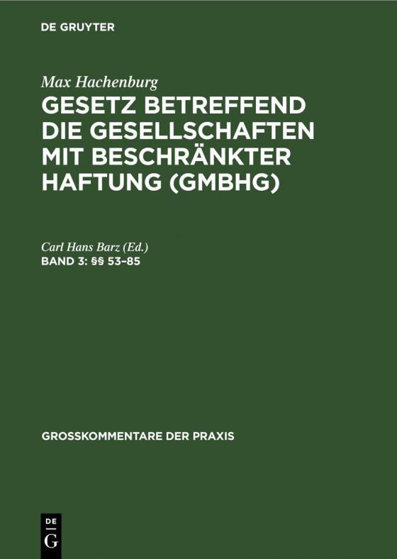 Cover-Bild Max Hachenburg: Gesetz betreffend die Gesellschaften mit beschränkter Haftung (GmbHG) / §§ 53–85